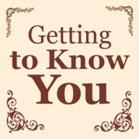 Getting to know you…